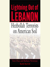Lightning Out of Lebanon (MP3): Hezbollah Terrorists on American Soil